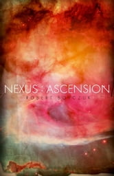 Nexus: Ascension ebook by Robert Boyczuk