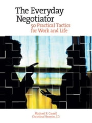 Everyday Negotiator ebook by Carrell, Michael