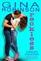 Reckless Complete Collection ebook by Gina Robinson