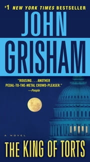 The King of Torts - A Novel ebook by John Grisham