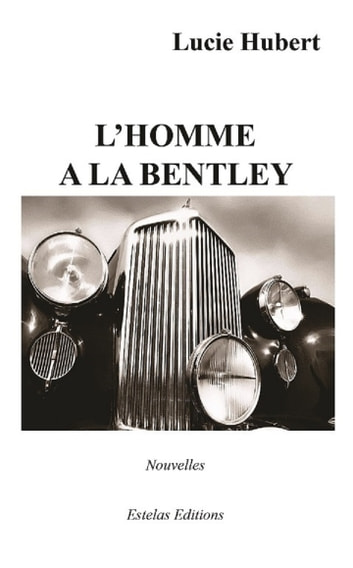 L'Homme à la Bentley eBook by Lucie Hubert