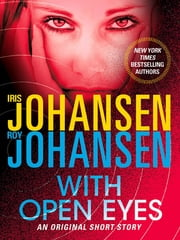 With Open Eyes - An Original Short Story ebook by Iris Johansen, Roy Johansen
