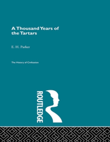 A Thousand Years of the Tartars ebook by E.H. Parker