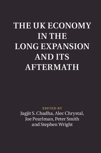 The UK Economy in the Long Expansion and its Aftermath ebook by