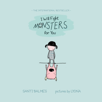 I Will Fight Monsters for You ebook by Santi Balmes,Lyona