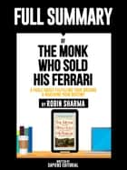 "Full Summary Of ""The Monk Who Sold His Ferrari: A Fable About Fulfilling Your Dreams & Reaching Your Destiny – By Robin Sharma"" eBook by Sapiens Editorial"