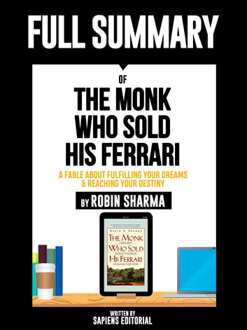 Full Summary Of The Monk Who Sold His Ferrari A Fable About Fulfilling Your Dreams Reaching Your Destiny By Robin Sharma Ebook By Sapiens Editorial 9783965089464 Rakuten Kobo United States