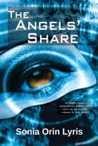 The Angels' Share ebook by Sonia Orin Lyris