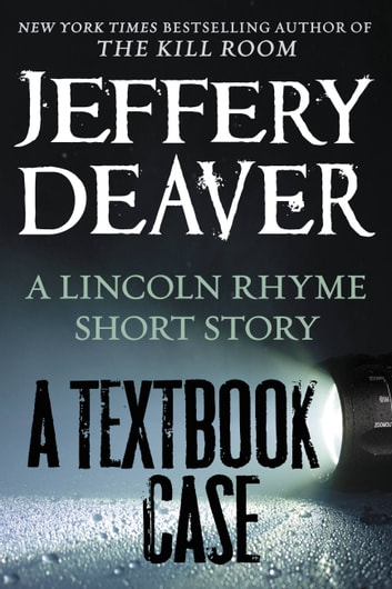 A Textbook Case (a Lincoln Rhyme story) ebook by Jeffery Deaver