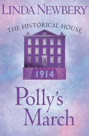 Polly's March: The Historical House ebook by Linda Newbery