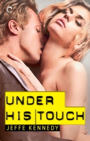 Under His Touch ebook by Jeffe Kennedy