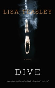 Dive - A Novel ebook by Lisa Teasley
