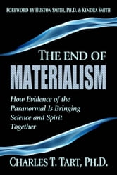 The End of Materialism ebook by Charles T. Tart