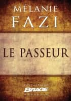 Le Passeur ebook by Mélanie Fazi