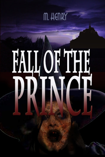 Fall of the Prince ebook by M. Henry