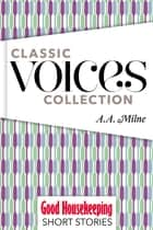 Classic Voices: A.A. Milne ebook by A.A. Milne