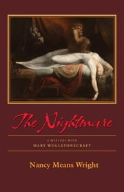 The Nightmare - A Mystery with Mary Wollstonecraft ebook by Nancy Means Wright