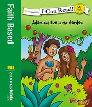 Adam and Eve in the Garden ebook by Zondervan