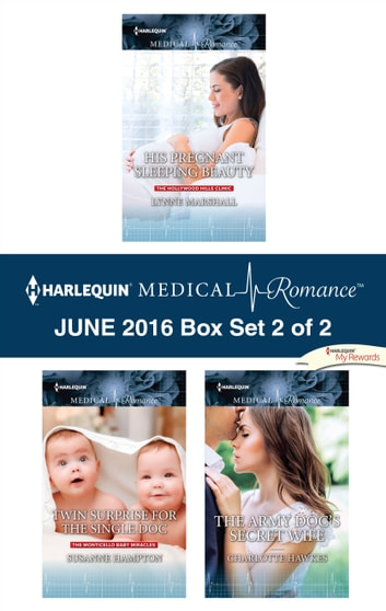 Harlequin Medical Romance June 2016 - Box Set 2 of 2 - His Pregnant Sleeping Beauty\Twin Surprise for the Single Doc\The Army Doc's Secret Wife ebook by Lynne Marshall,Susanne Hampton,Charlotte Hawkes