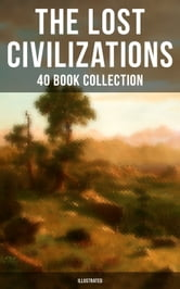 10 Intriguing Mysteries of Lost Civilizations