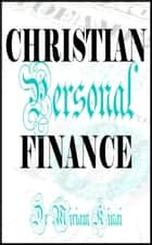 Christian Personal Finance ebook by Miriam Kinai