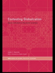 Contesting Globalization - Space and Place in the World Economy ebook by André C. Drainville
