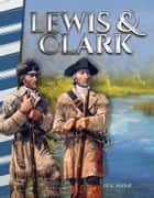 Lewis & Clark ebook by Jill K. Mulhall