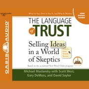 The Language of Trust - Selling Ideas in a World of Skeptics audiobook by Michael Maslansky