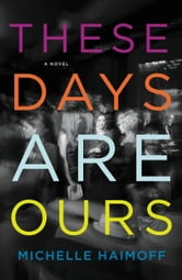 These Days Are Ours ebook by Michelle Haimoff