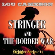 Stringer and the Border War ebook by Lou Cameron