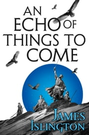 An Echo of Things to Come ebook by James Islington