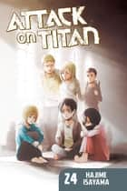 Attack on Titan - Volume 24 ebook by Hajime Isayama