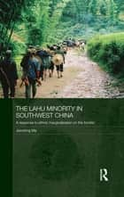 The Lahu Minority in Southwest China ebook by Jianxiong Ma