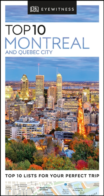DK Eyewitness Top 10 Montreal and Quebec City ebook by DK Eyewitness
