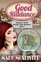 Good Riddance ebook by Marg McAlister