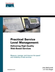 Practical Service Level Management: Delivering High-Quality Web-Based Services ebook by McConnell, John