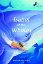 Isabel of the Whales ebook by Hester Velmans