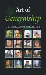 Art of Generalship ebook by K K Khanna