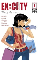 Ex in the city (Harlequin Red Dress Ink) ebook by Wendy Markham