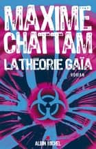 La Théorie Gaïa ebook by Maxime Chattam