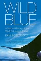 Wild Blue ebook by Dan Bortolotti