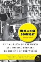 Have a Nice Doomsday - Why Millions of Americans are Looking ebook by Nicholas Guyatt