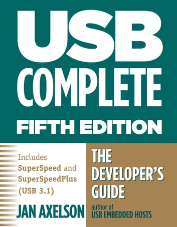 USB Complete - The Developer's Guide ebook by Jan Axelson