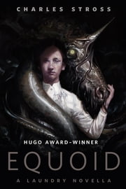 Equoid: A Laundry novella - A Tor.Com Original ebook by Charles Stross