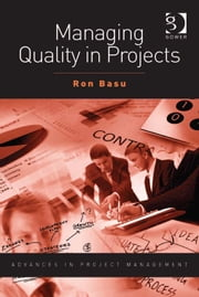 Managing Quality in Projects ebook by Dr Ron Basu,Professor Darren Dalcher