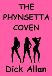The Phynsetta Coven ebook by Dick Allan