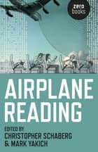 Airplane Reading ebook by