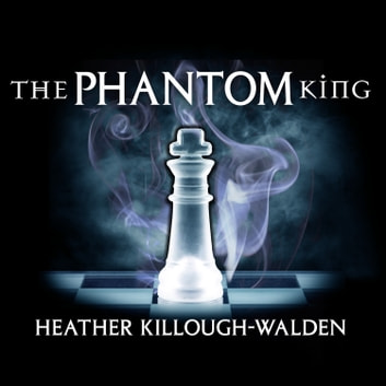The Phantom King audiobook by Heather Killough-Walden