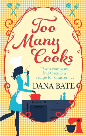 Too Many Cooks ebook by Dana Bate