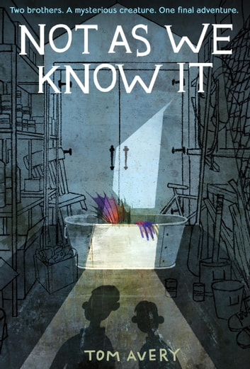 Not As We Know It ebook by Tom Avery